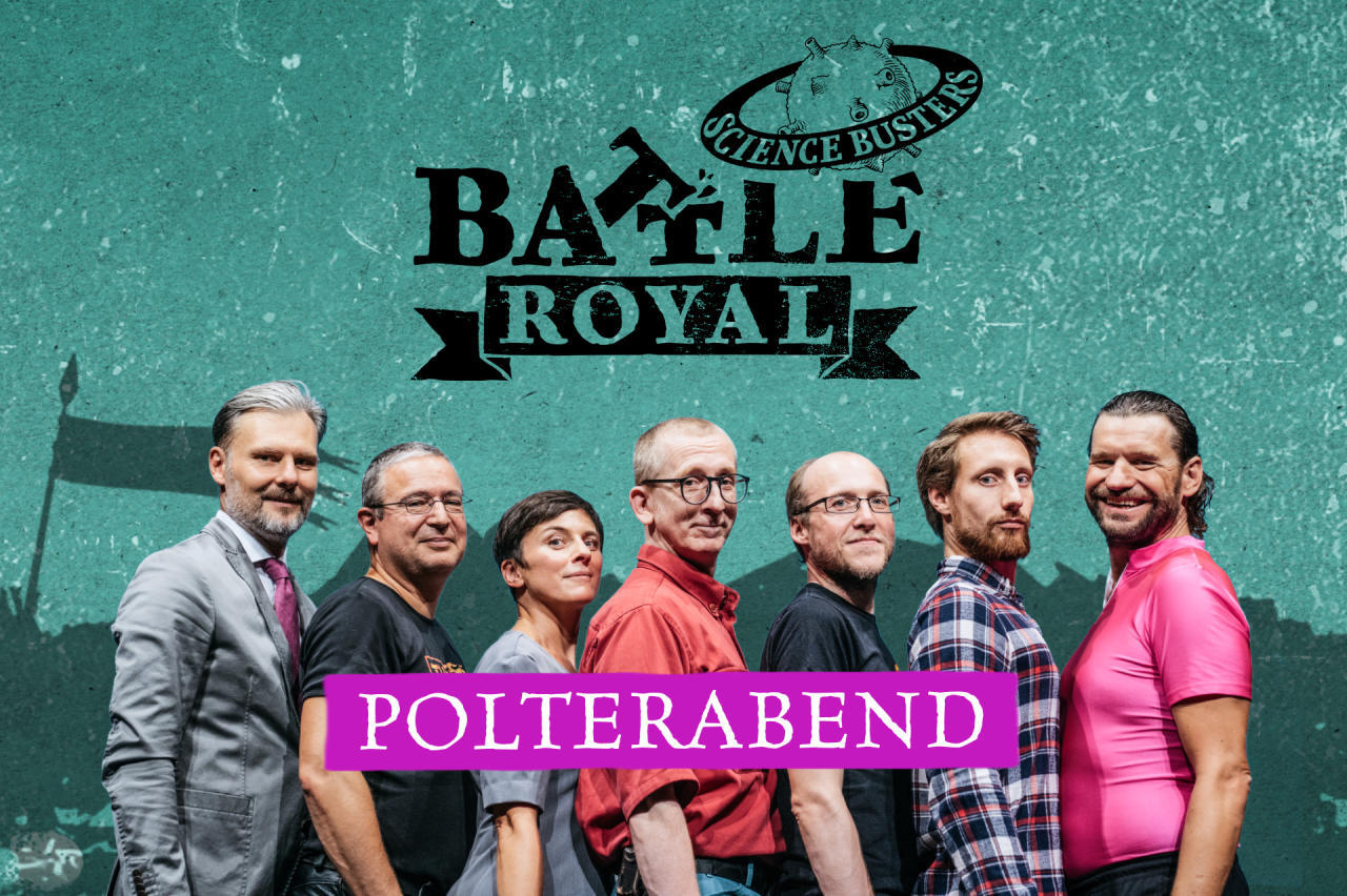 "Science Busters: ""Battle Royal - Polterabend"""